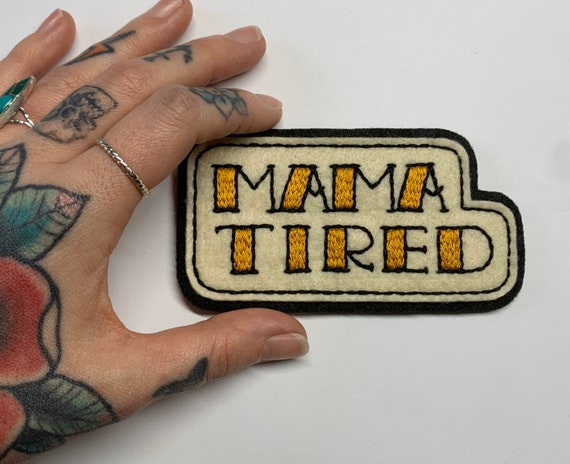 'Mama TIRED' tattoo lettering patch