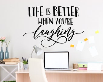 Life Vinyl Decor Saying for Wall Decal, Better when your laughing Wall Words, Thank You Gift for Friend, Office Decor Motivational Poster