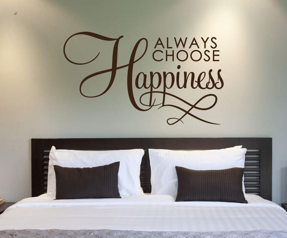 Motivational Wall Quote Words, Bedroom Wall Decor Art, Always Choose  Happiness Vinyl Wall Decal, Above bed, Happiness Saying Birthday Gift