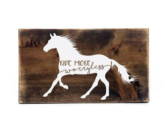Wood Horse Sign with Quote, Girl's Cowgirl Bedroom Decor, Rustic Home Decor Wood Sign, Ride More Worry Less Sign, Horse Saying Sign for Gift