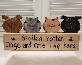 Spoiled Rotten Dogs And Cats Hand Painted Wood Block