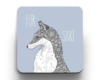 Rude Coaster - Animal Pun Humour - For Fox Sake - Little Dot Creations