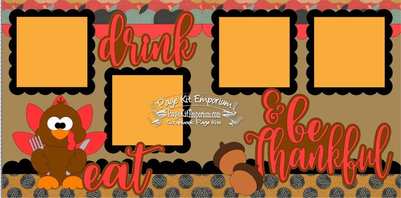 Thanksgiving Scrapbook Page Kit Fall Turkey Eat Drink & Be image 0