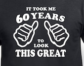 Funny 60th Birthday Gift For Father Husband It Took Me 60 Years Old Mens Pa Born Age 1958 T Shirt Turning Present Bday