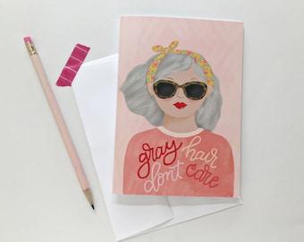Gray Hair Don't Care | Greeting Card | Blank Card | 5x7