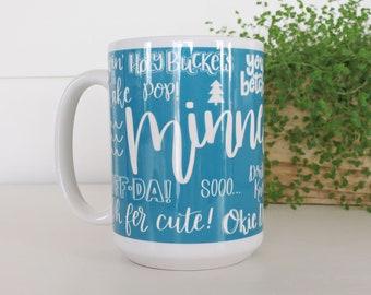 Talk Minnesotan to Me Mug | Minnesota Mug | MN sayings