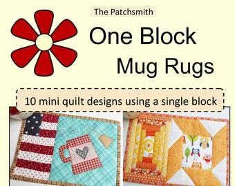 One Block Mug Rugs Pattern Book - 10 Mini Quilts using a single block