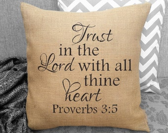 Trust in the Lord with all thine heart. Proverbs 3:5 Scripture Pillow Inspirational Quote Religious Decor SPS-044