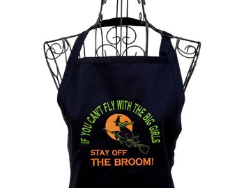 Funny Halloween Embroidered Apron for Women, If You Can't Fly With The Big Girls Stay Off the Broom