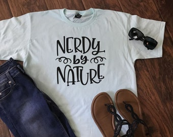 1886492c Nerdy by Nature Tee, Funny shirt, Nerd shirt