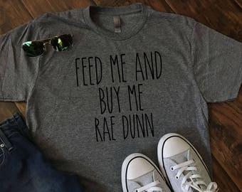 Feed Me and Buy Me Rae Dunn Tee