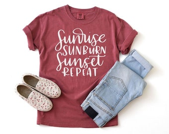 259a7cfb6c71 Sunrise Sunburn Sunset Repeat COMFORT COLOR Tee, Summer Shirt, Quotes,  Summer Quote