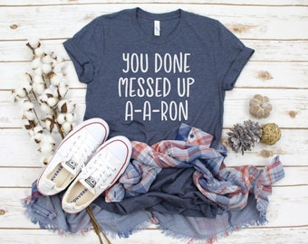 d00385dbc0 You Done Messed Up Aaron, Funny Sayings, Quotes