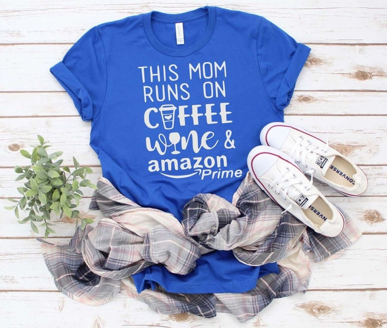 9a0529fa This Mom Runs On Coffee Wine and Amazon Prime Tee Coffee | Etsy