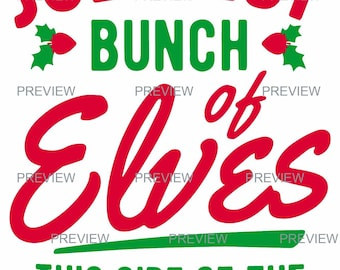 Jolliest Bunch of Elves this Side of the Nuthouse, SVG file, Funny Christmas, Cut File &, .png