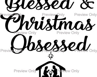Merry, Blessed & Christmas Obsessed with Manger. Christmas Religious. SVG, .ai, .png, DIY Christmas Shirt