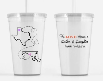 The Love Between A Mother & Daughter Knows No Distance Plastic Tumbler With Straw  - Mother's Day, Birthday, State to State Long Distance