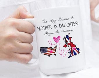 The Love Between A Mother And Daughter Knows No Distance Mug - United States to United Kingdom, Mother's Day Map, Long Distance Mug