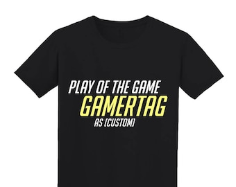 THE ORIGINAL Custom Play Of The Game Shirt - Overwatch Gift, Nerd Gift, Nerd Birthday, Gamer Gift