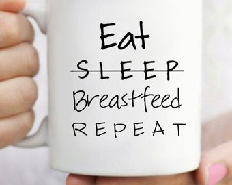 Eat, (Don't) Sleep, Breastfeed, Repeat Mug