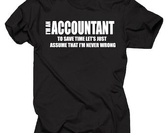 I Am An Accountant T-Shirt Gift For Accountant CPA Tee Shirt