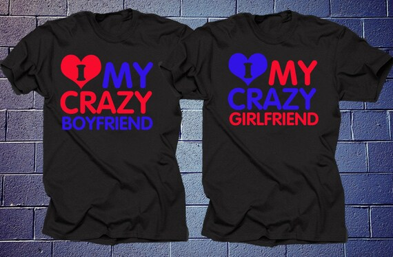 Couple T Shirts I Love My Crazy Boyfriend Girlfriend Perfect