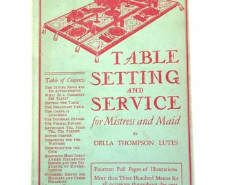 1930 Table Setting and Service for Mistress and Maid by Della Thompson Lutes Hard Cover with Original Dust Jacket