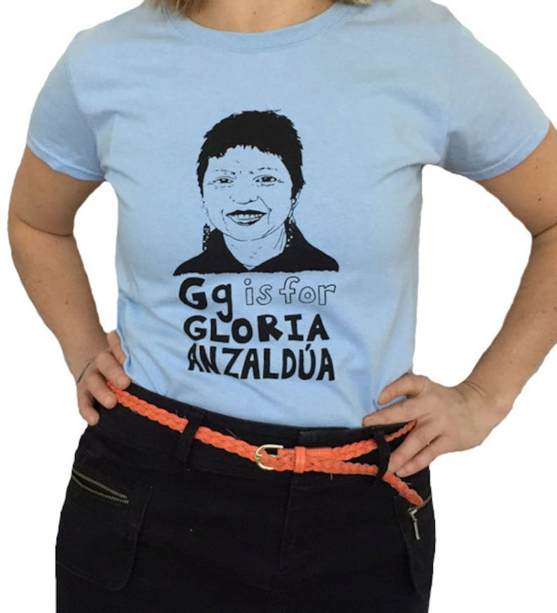 Chicana Shirt Feminist Shirt G is for Gloria Anzaldúa T-Shirt image 0