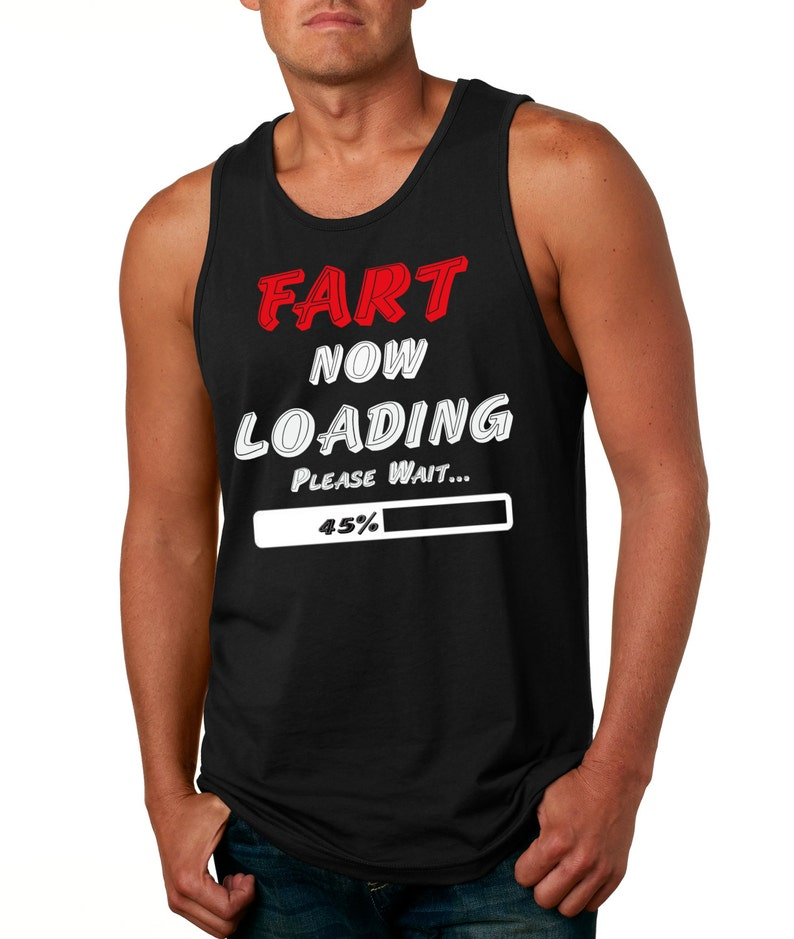 ea1a8ecc7e539b Fart Now Loading Tank Top Funny Mens Tank Top