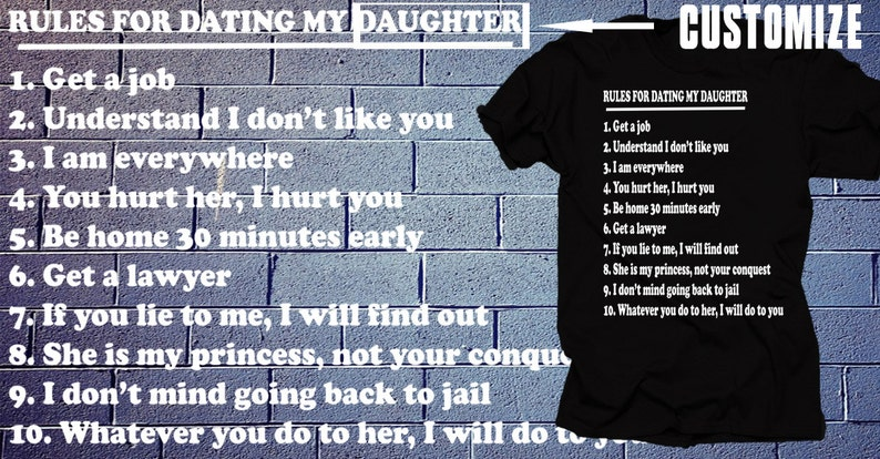 Rules for Dating My Daughter !!!Customize!!! Funny T shirt for Father Gift  for Daddy Gift for Father 10 Rules for Dating T shirt Shirt Tee