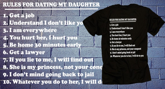 t shirt 10 rules for dating my daughter