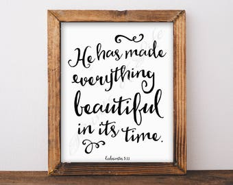 Bible verse. He has made everything beautiful. Ecclesiastes 3:11. Christian wall art. Instant download print. Printable artwork. Scripture.