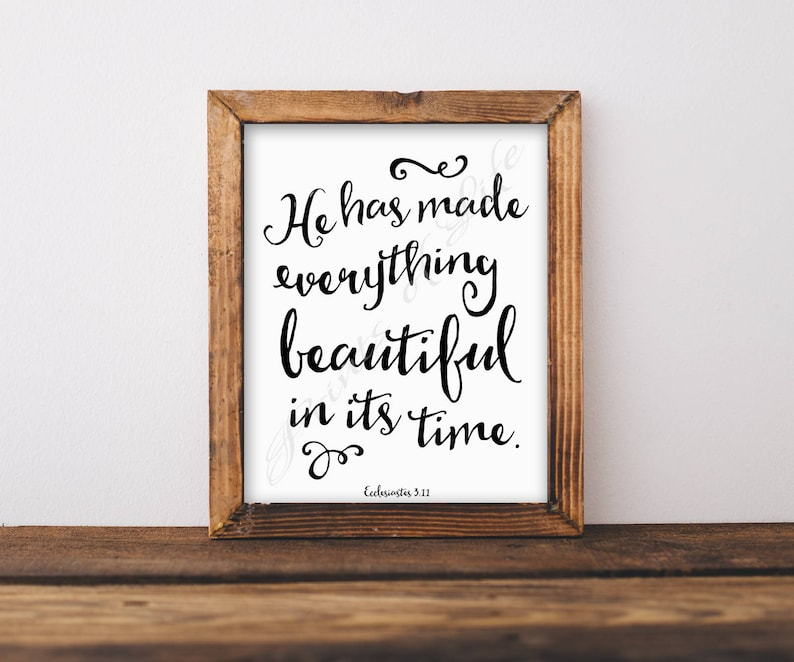 Bible verse  He has made everything beautiful  Ecclesiastes 3:11  Christian  wall art  Instant download print  Printable artwork  Scripture