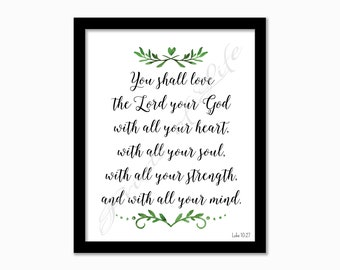 You shall love the Lord your God. Luke 10:27. Christian artwork. Instant download. PDF JPG diy printable. Wall art. Home decor. Watercolor.