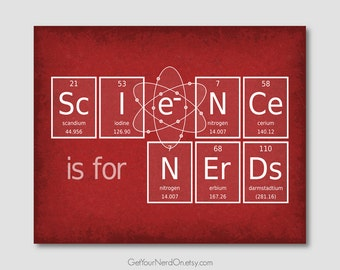 Science is for Nerds, Chemistry Class Art, Nerdy Teacher Gifts, Funny Nerd Print