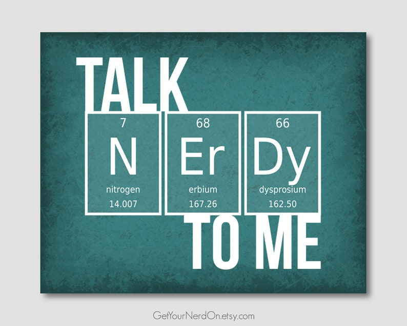 54a397c2 Talk Nerdy To Me Periodic Table Art Chemistry Joke Print Funny | Etsy