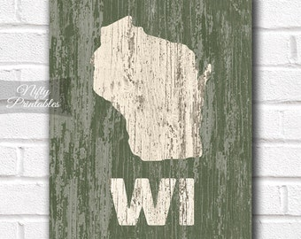 Wisconsin Print - PRINTABLE 8x10 Wisconsin Poster - Rustic Wisconsin Art - Wisconsin Gifts - Woody Green Wisconsin State Decor - Shabby Art