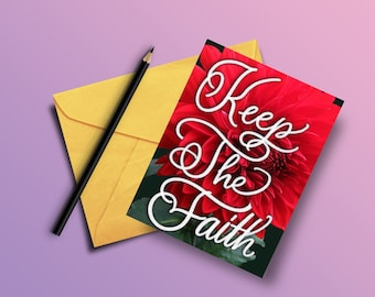 Keep the Faith (Custom Hand lettered Greeting Card)