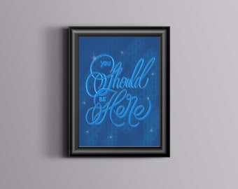 You should be here (Custom Calligraphy Poster)