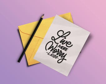 Live More Worry Less (Custom Greeting Card)