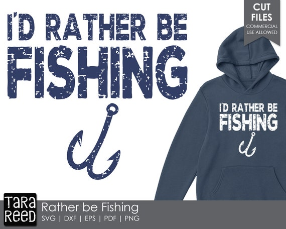 Download I D Rather Be Fishing Fishing Svg And Cut Files For Etsy