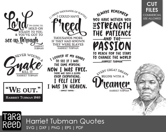 Harriet Tubman Quotes - SVG and Cut Files for Crafters