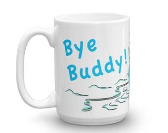 Elf, Buddy the Elf, Mr. Narwhal Bye Buddy I Hope You Find Your Dad Coffee Mug