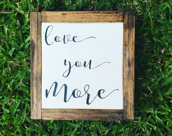 Love You More - Mini