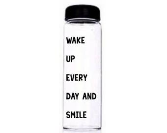 Wake Up Every Day And Smile   Motivational Water Bottle   Motivational Bottle   Motivational Quote   Gym Bottle   Drinks Bottle  Bestie Gift