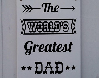 The World's greatest dad • MDF • Plaque • Sign • Father's Day Gift • For Him • Best Dad • Men's • Grandad • Funny • Humour • Slogan