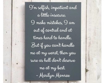 """Marilyn Monroe Quote •  Large •  MDF Sign •  """"I'm selfish, impatient and a little insecure. I make mistakes, I am out of control ..."""""""