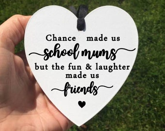 Chance Made Us School Mums • School Mums Gift • School Friend Gift • Gift For School Mums • Friend Sign • Humour Gift • Gift For Friend