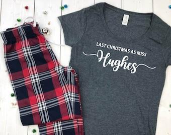 My Last Christmas As A Personalised Pyjamas • Bride To Be Gift • Christmas PJS • Last Christmas As A Miss •Bride To Be Gift •Engagement Gift