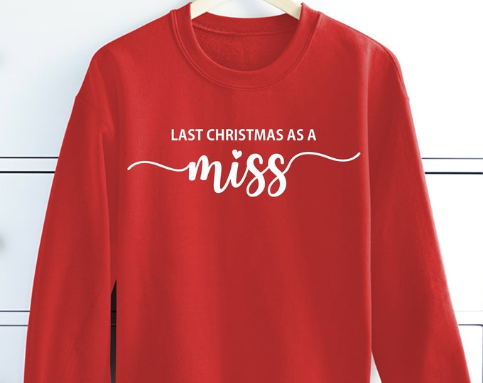 Featured listing image: My Last Christmas As A Miss • Xmas Sweatshirt • Personalised Christmas Jumper • Bride To Be Gift